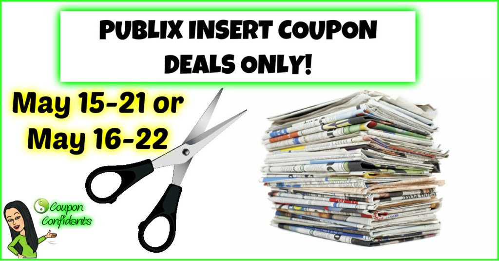 Publix Insert Coupon Deals ONLY 5/15-5/21 or 5/16-5/22