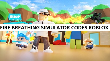 Fire Breathing Simulator Codes