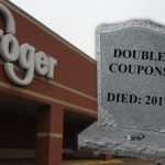 Kroger Is Officially Done With Double Coupons, For Good