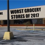 The 16 Worst Grocery Stores in America – 2017 Edition