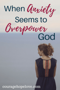 When Anxiety Seems to Overpower God