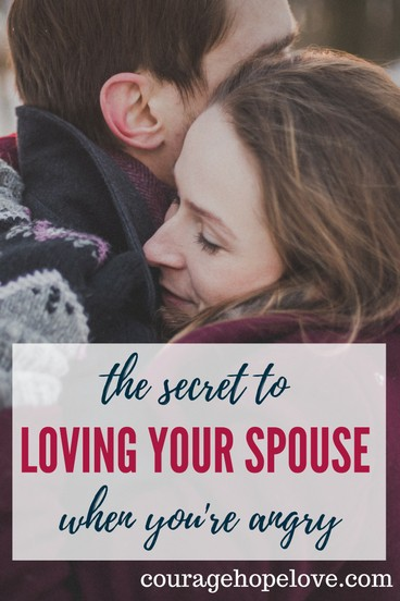 Secret to Loving Spouse When Angry