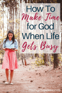How To Make Time for God When Life Gets Busy
