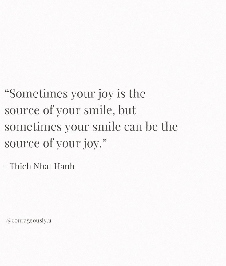 Quote by Thich Nhat Hanh about joy on courageously.u