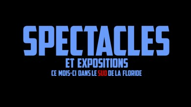 Photo of Spectacles et expos à Miami et dans le sud de la Floride en Avril 2018