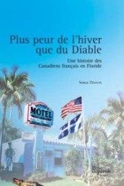 """Le livre de Serge Dupuis sur les canadiens en Floride : """"Plus peur de l'hiver que du Diable"""""""