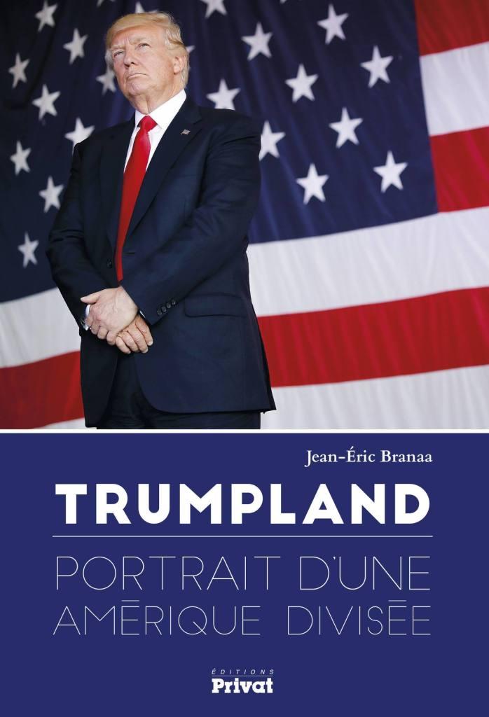 Trumpland : Portrait d'une Amérique divisée, livre de Jean-Eric Branaa