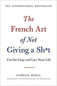 The French Art of not giving a shit par Fabrice Midal