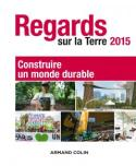Regards sur la Terre 2015 - Construire un monde durable
