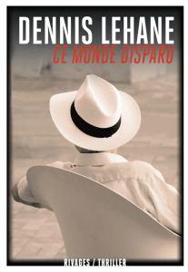 Livre de Dennis Lehane : Ce monde disparu