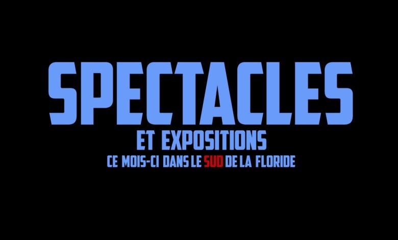 Spectacles et expositions dans le sud de la Floride (Miami, Fort Lauderdale, Hollywood...)