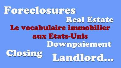 Le vocabulaire, les mots, les termes de l'immobilier aux Etats-unis