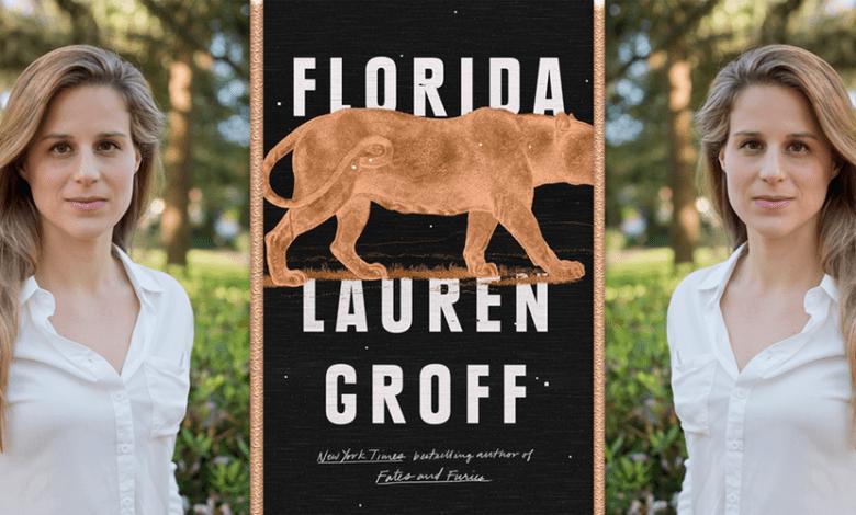 Florida : Le nouveau roman de Lauren Groff.
