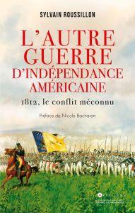 1812 : l'autre guerre d'indépedance