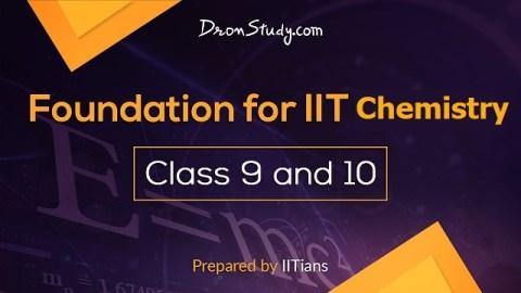 Class 9 & 10 Foundation Chemistry