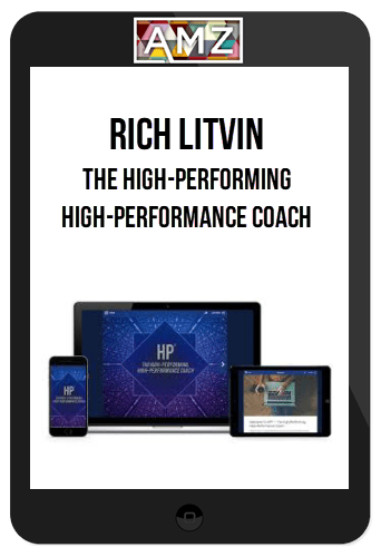 Rich Litvin – The High-Performing, High-Performance Coach