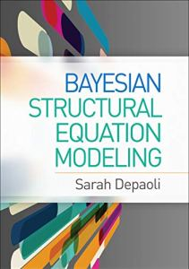 Bayesian Structural Equation Modeling (Methodology in the Social Sciences)