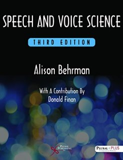 Speech and Voice Science 3rd Edition
