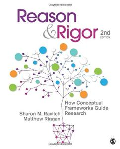 Reason & Rigor: How Conceptual Frameworks Guide Research 2nd Edition