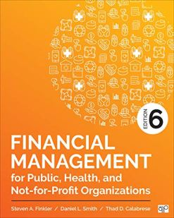 Financial Management for Public, Health, and Not-for-Profit Organizations 6th Edition