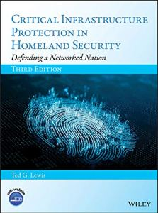 Critical Infrastructure Protection in Homeland Security: Defending a Networked Nation 3rd Edition