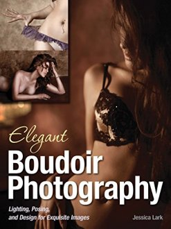 Elegant Boudoir Photography: Lighting Posing and Design for Exquisite Images