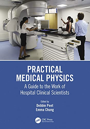 Practical Medical Physics: A Guide to the Work of Hospital Clinical Scientists