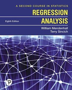 A Second Course in Statistics: Regression Analysis 8th Edition