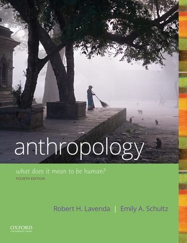 Anthropology: What Does it Mean to Be Human? 4th Edition