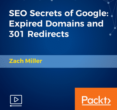 [Packtpub] SEO Secrets of Google Expired Domains and 301 Redirects