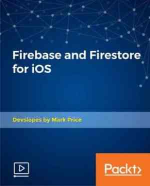 [Packtpub] Firebase and Firestore for iOS
