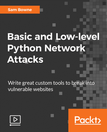 [Packtpub] Basic and Low-level Python Network Attacks