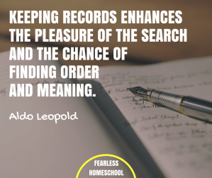 Keeping records enhances the pleasure of the search and the chance of finding order and meaning - Aldo Leopold