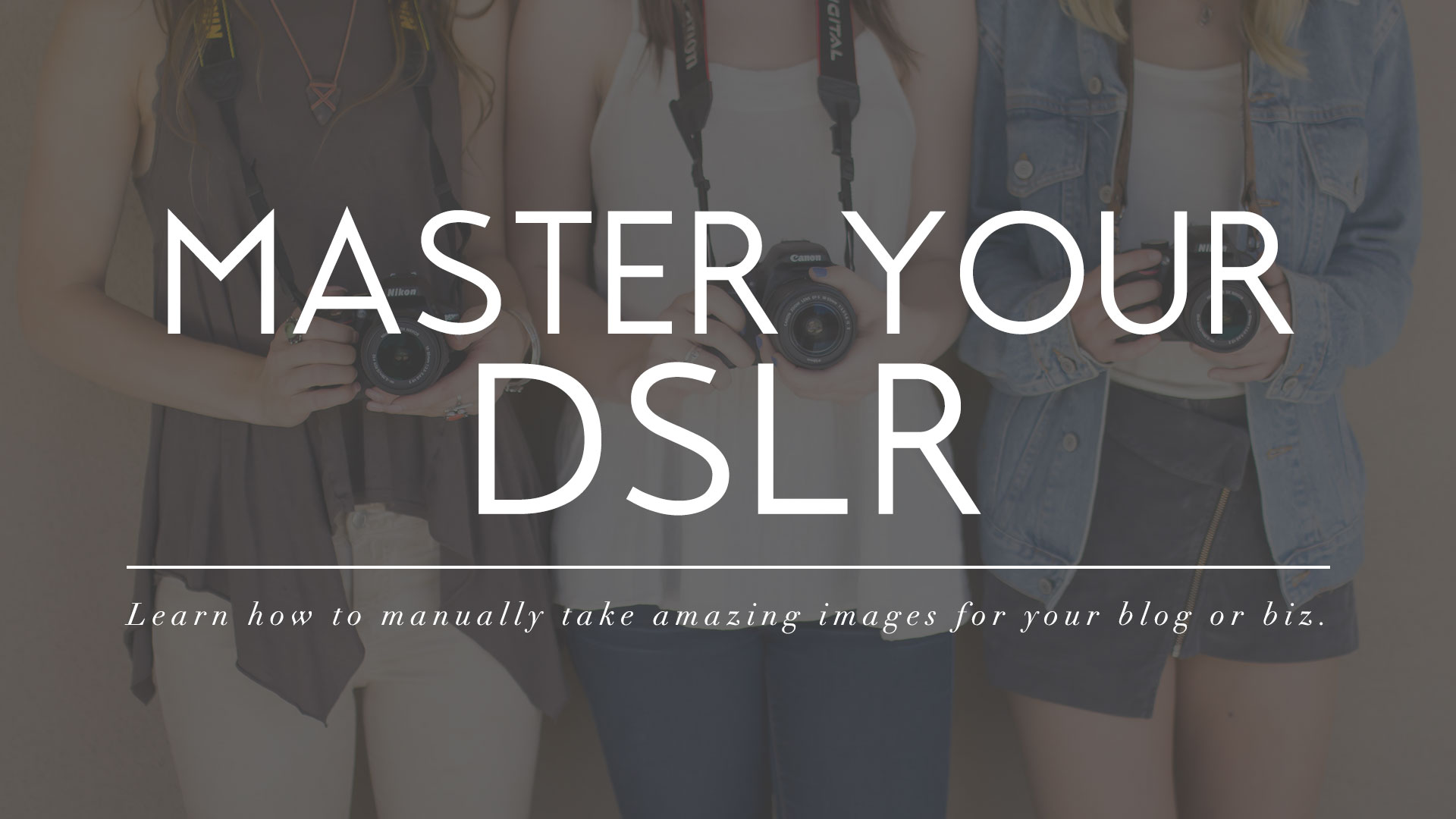 Master Your DSLR