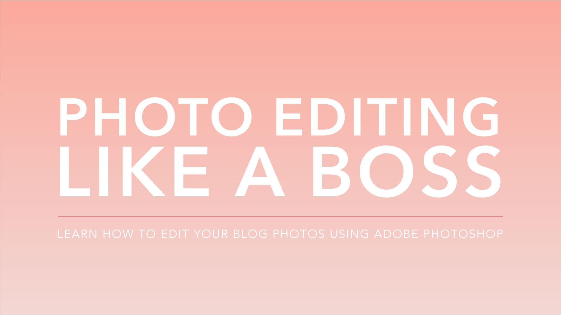 Photo Editing Like a Boss