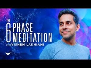 [Mind Valley] Vishen Lakhiani - The 6 Phase Meditation