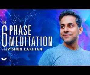 [Mind Valley] Vishen Lakhiani – The 6 Phase Meditation