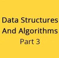 Data Structures and Algorithms Part 3