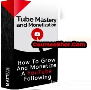 Matt Par - Tube Mastery and Monetization cover