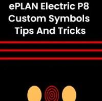 ePLAN Electric P8 – Custom Symbols / Tips And Tricks