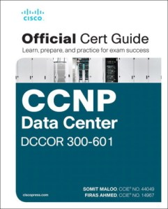 CCNP Data Center -350-601 DCCOR Implementing and Operating