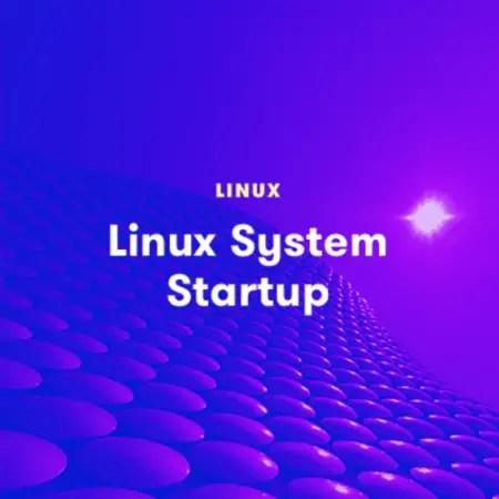 Linux System Startup