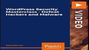 WordPress Security Masterclass - Defeat Hackers and Malware