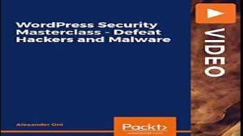 WordPress Security Masterclass – Defeat Hackers and Malware