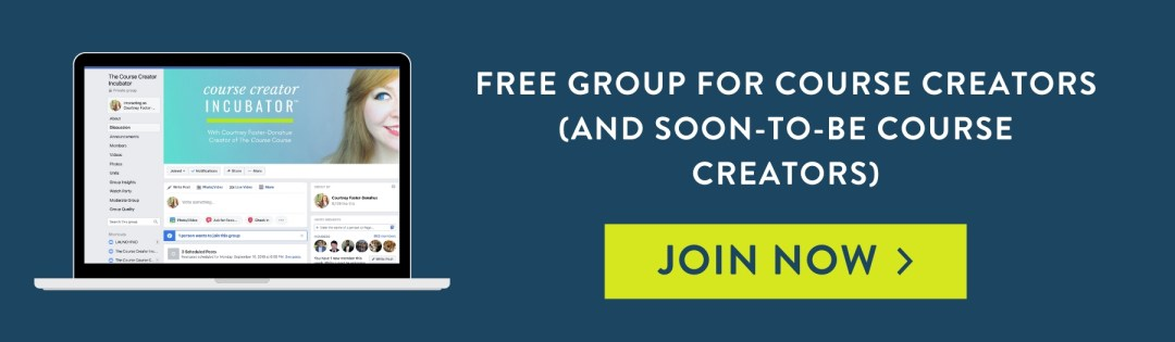 Join Courtney Foster-Donahue's Course Creator Incubator Facebook group for course creators and business owners