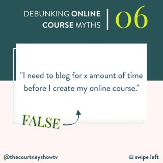 A version of this myth pops up in our messages at least once a week… but, not only do you not need to blog for a certain amount of time (or a certain nu#mber of blog posts), but you don't need to blog at all. Blogging + course creation don't have to be related at all. Now, before bloggers jump into the comments, let me be clear: I agree with you. I LOVE all the bloggity blog things! If you've been around for a bit, you might remember my 1st unofficial/accidental business was a monetized home design blog. Blogging — with consistency— can be SEO, authority-building content + top-of-mind-awareness, all in one. It can also grow your audience, albeit slowly. 👈 And that's the keyword here. When people do it, nay, *depend* on it to grow their audience so they can eventually sell their course to that audience, they're picking the slow lane. In hobbies, that's A-OK with me; in business, I'm almost always going to choose the fast lane. Not that faster is always better, but faster *does* get your course, i.e., your solution to a person's problem as well as an income stream for your business out into the world sooner. I've had PLENTY of students tell me
