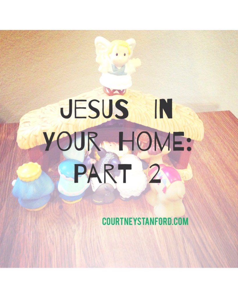 Jesus in Your Home: Part 2