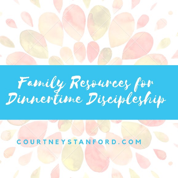 Family Resources for Dinner Time Discipleship