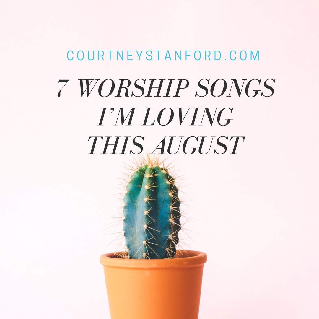 August 2018 Worship Songs