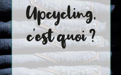 Upcycling, c'est quoi ?